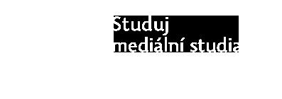 Studuj mediální studia v Olomouci